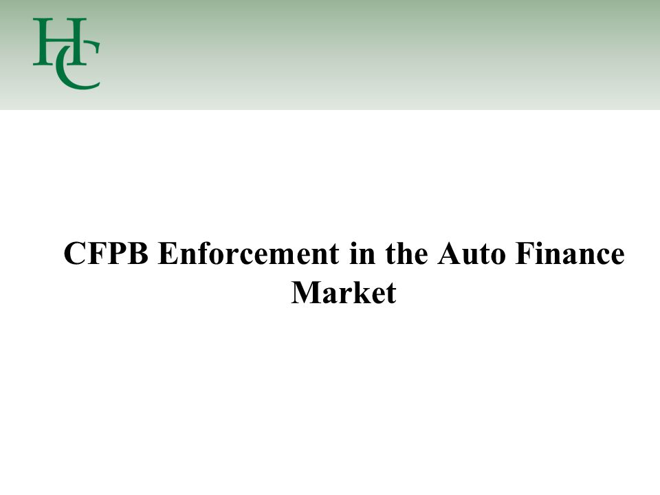 CFPB Enforcement in the Auto Finance Market