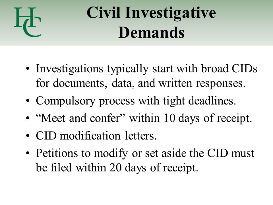 Civil Investigative Demands Investigations typically start with broad CIDs for documents, data, and written responses.