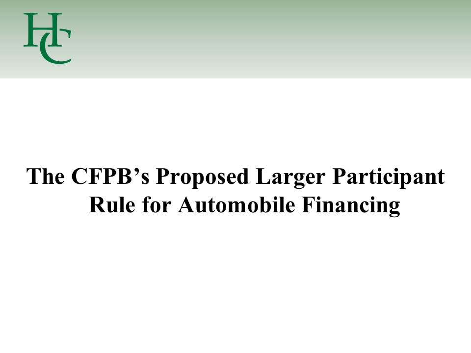 The CFPB's Proposed Larger Participant Rule for Automobile Financing