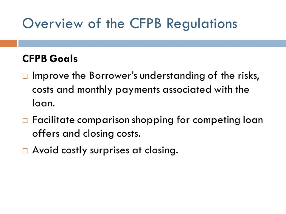 Overview of the CFPB Regulations Final Rule and Forms  Published November 20, 2013.