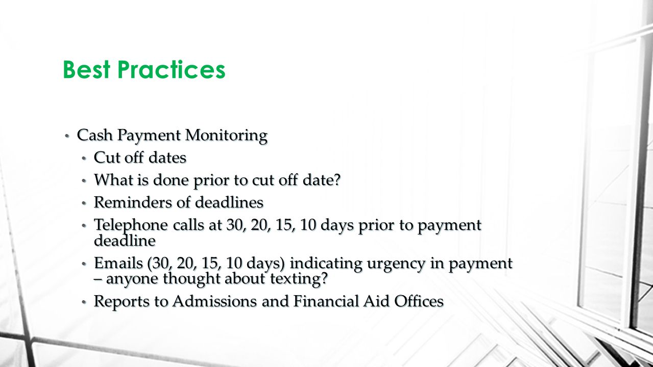 Cash Payment Monitoring Cash Payment Monitoring Cut off dates Cut off dates What is done prior to cut off date.
