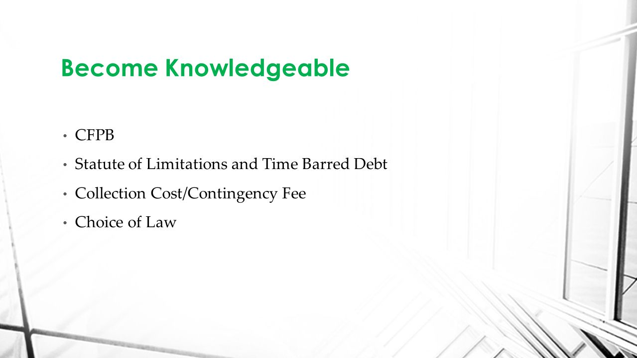 CFPB Statute of Limitations and Time Barred Debt Collection Cost/Contingency Fee Choice of Law Become Knowledgeable