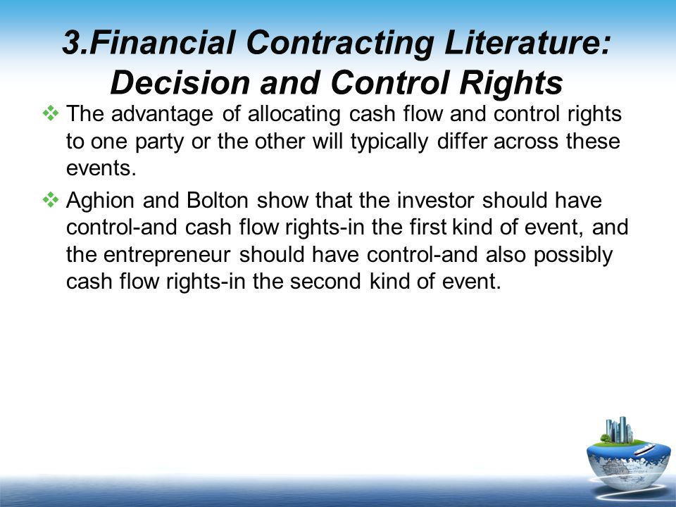  The advantage of allocating cash flow and control rights to one party or the other will typically differ across these events.