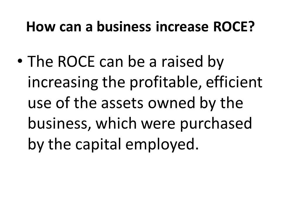 How can a business increase ROCE.