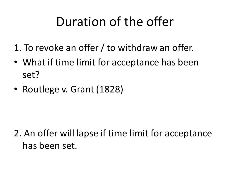 Duration of the offer 1.To revoke an offer / to withdraw an offer.