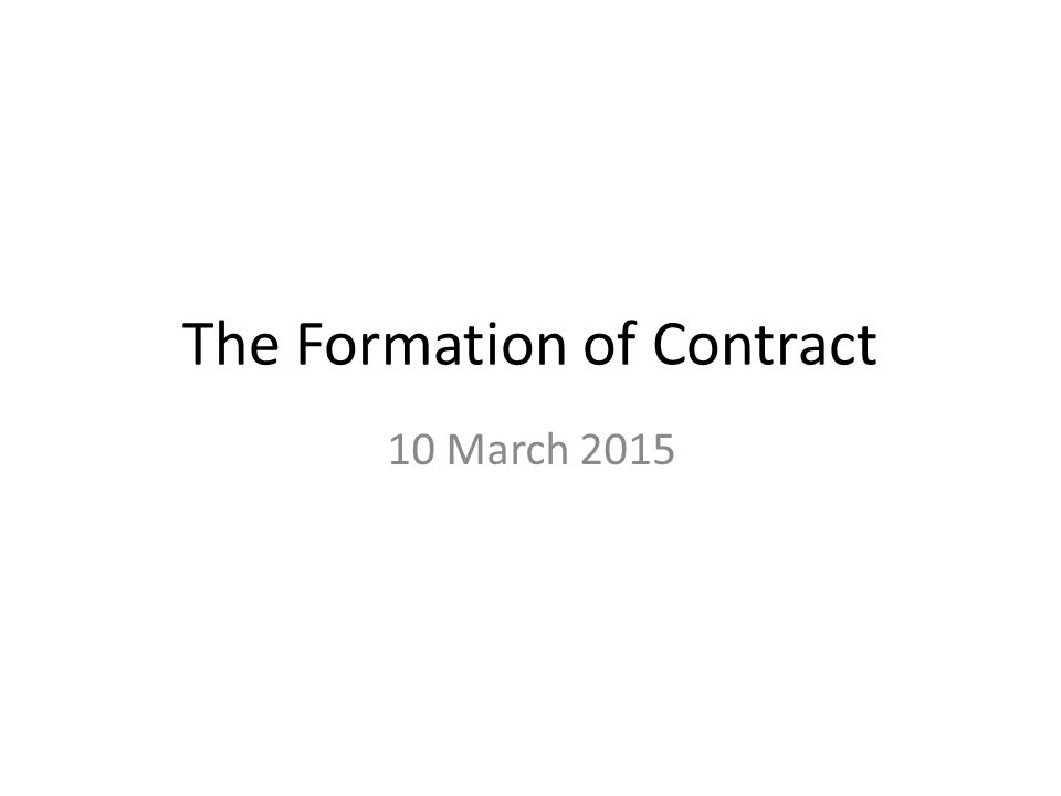 The Formation of Contract 10 March 2015