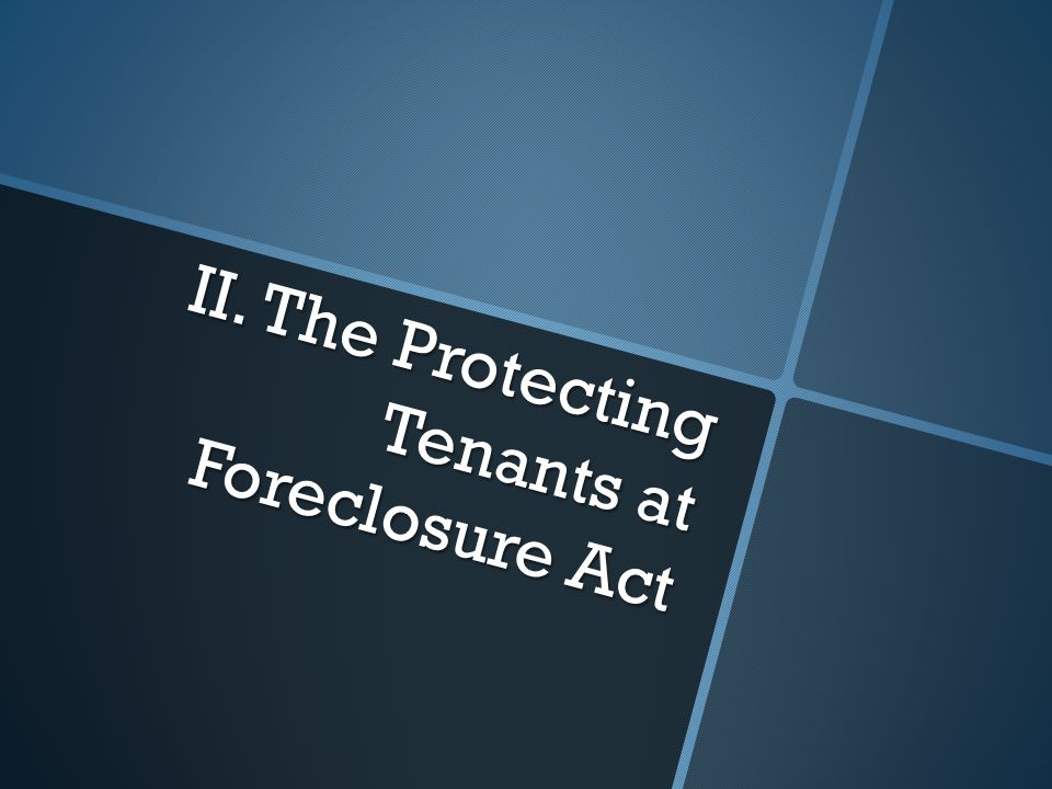II. The Protecting Tenants at Foreclosure Act