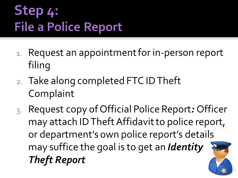 1. Request an appointment for in-person report filing 2.