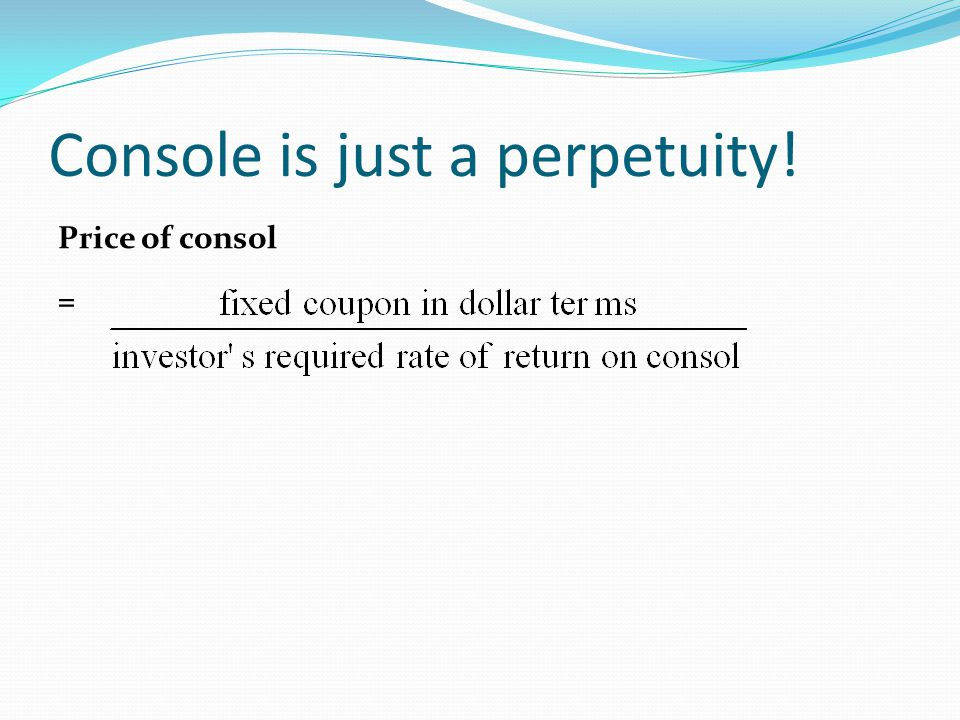 Console is just a perpetuity! Price of consol =