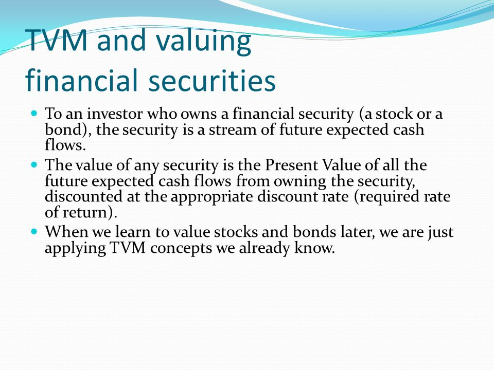 Common financial securities Debt securityEquity security 1) Holder is a creditor of the firm.