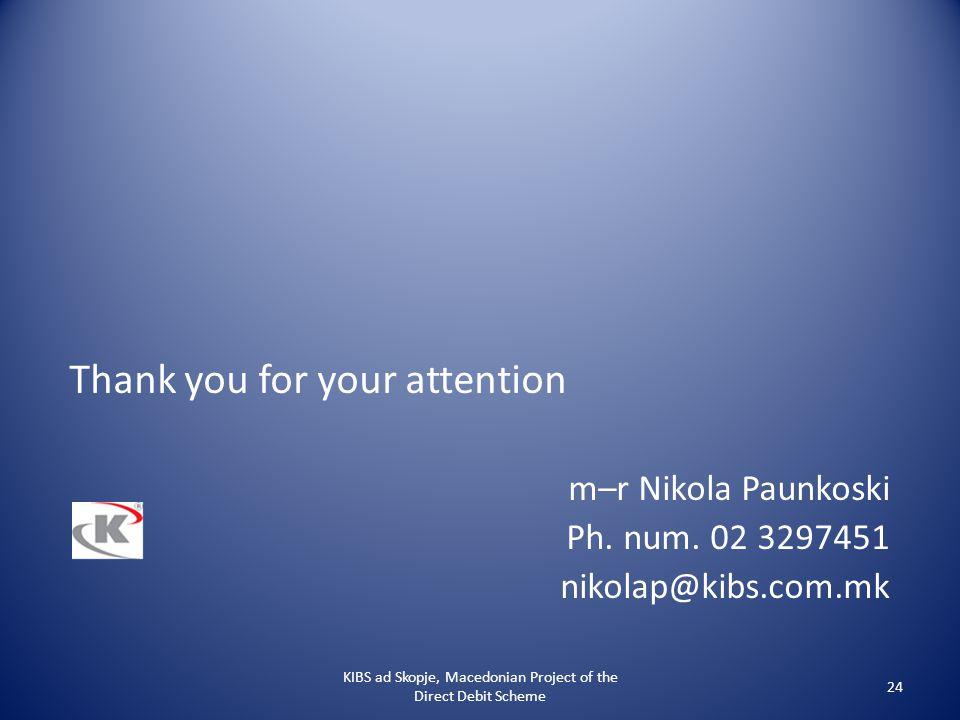 Thank you for your attention m–r Nikola Paunkoski Ph.