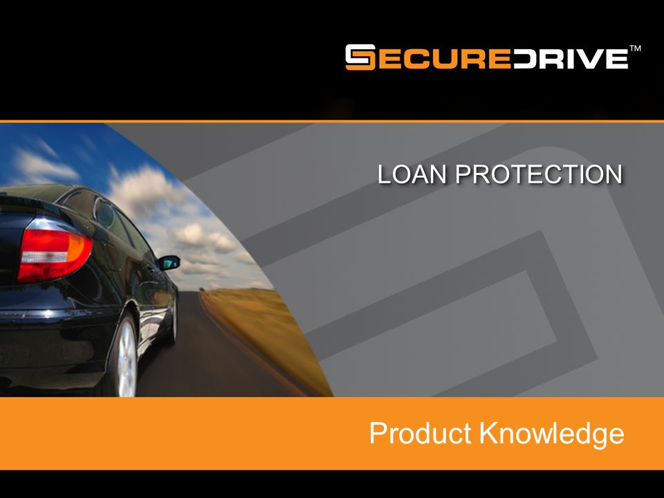 LOAN PROTECTION Product Knowledge