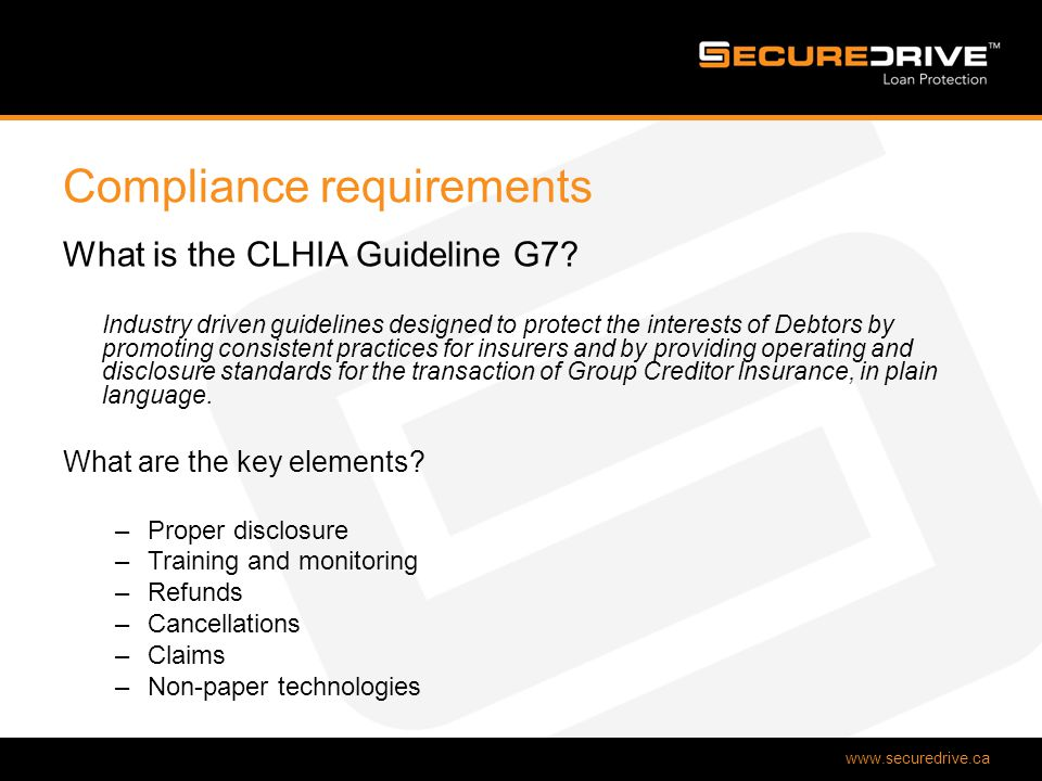 www.securedrive.ca Compliance requirements What is the CLHIA Guideline G7.