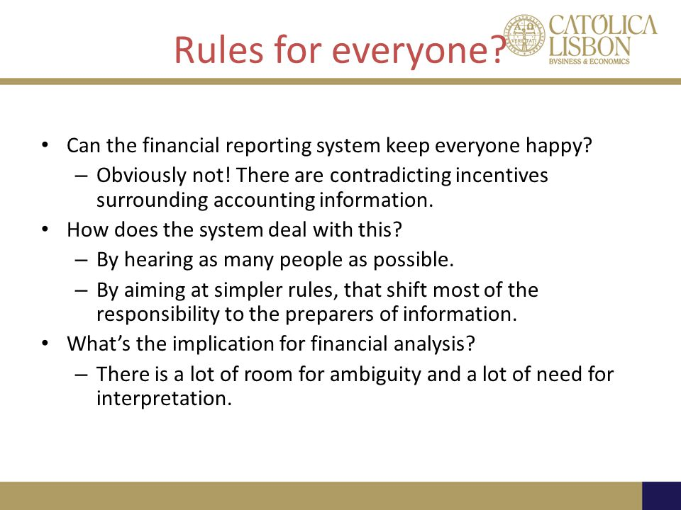 Rules for everyone.Can the financial reporting system keep everyone happy.