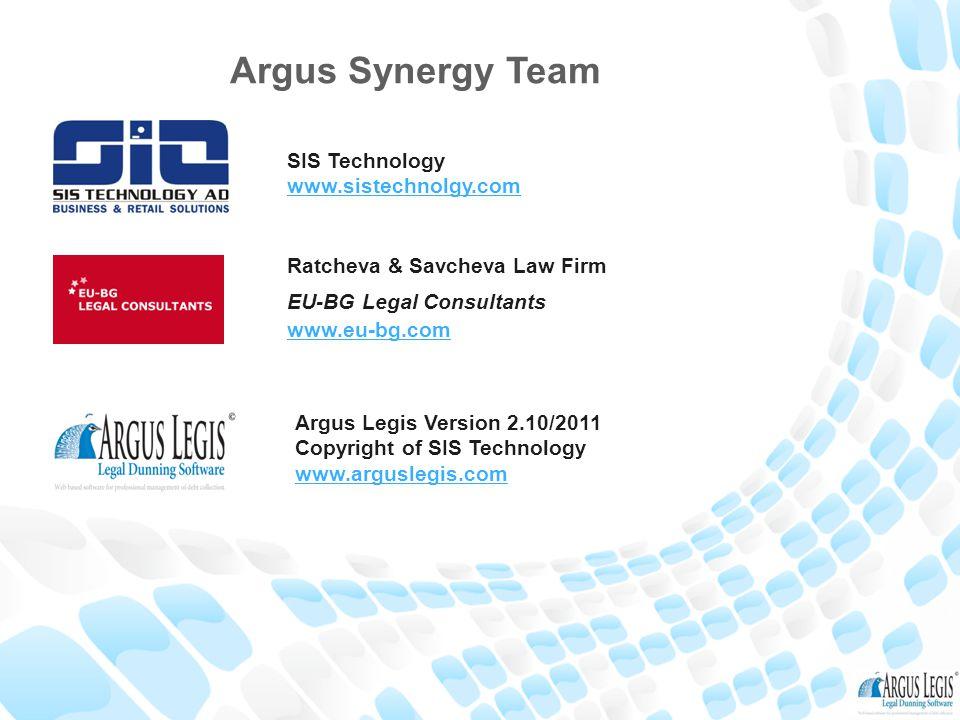 Argus Legis Version 2.10/2011 Copyright of SIS Technology www.arguslegis.com Ratcheva & Savcheva Law Firm EU-BG Legal Consultants www.eu-bg.com SIS Te