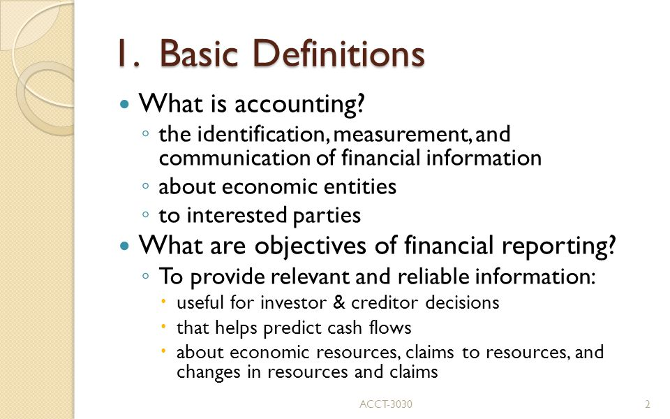 1. Basic Definitions What is accounting.