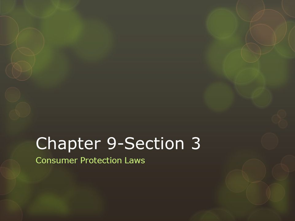 Chapter 9-Section 3 Consumer Protection Laws
