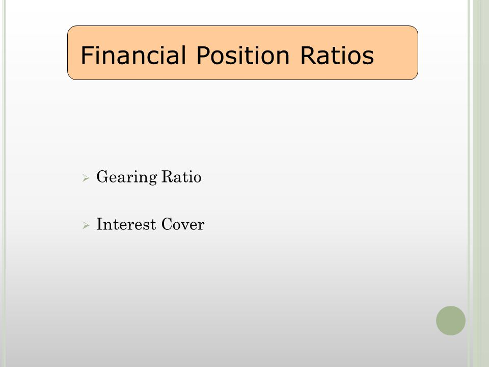  Gearing Ratio  Interest Cover Financial Position Ratios