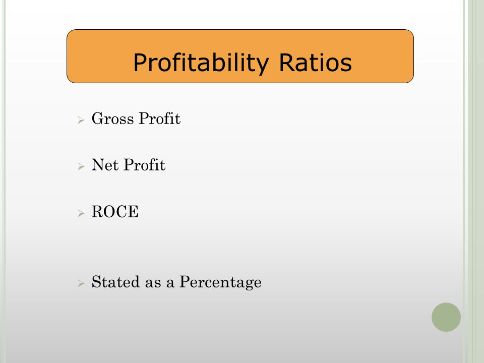  Gross Profit  Net Profit  ROCE  Stated as a Percentage Profitability Ratios
