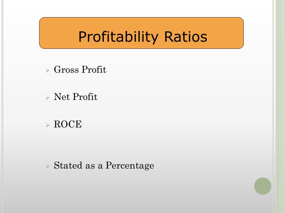  Gross Profit  Net Profit  ROCE  Stated as a Percentage Profitability Ratios