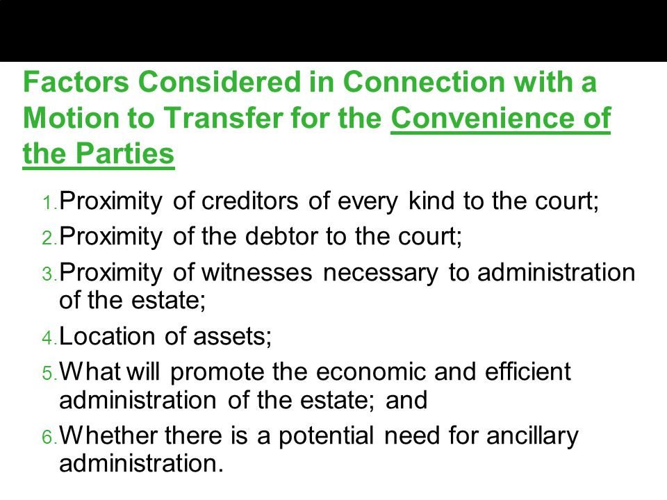 Factors Considered in Connection with a Motion to Transfer for the Convenience of the Parties 1.