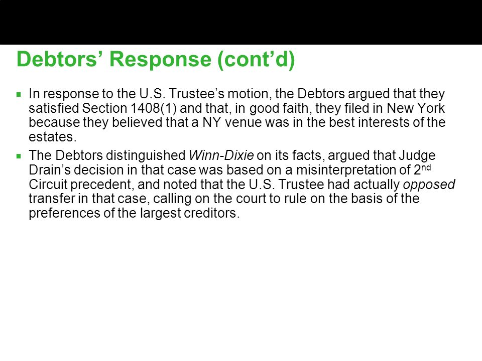 Debtors' Response (cont'd) ■ In response to the U.S.