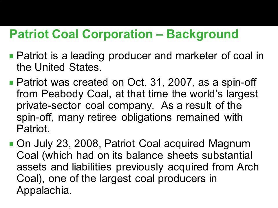 Patriot Coal Corp.– Background (cont'd) ■ Headquarters ■ - St.