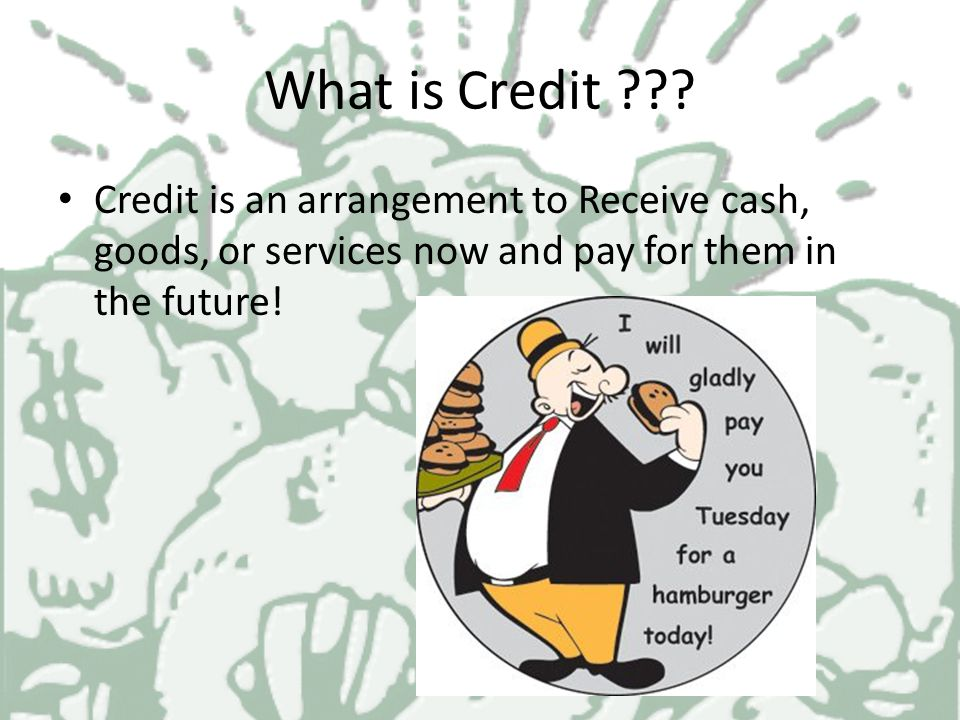 What is Credit ??.