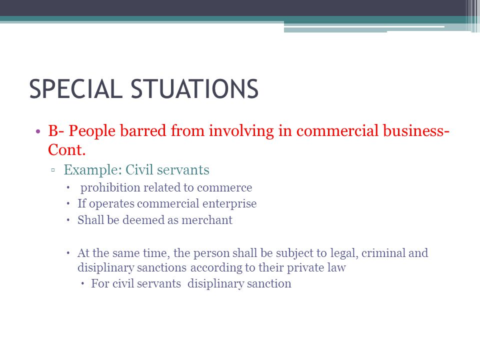 SPECIAL STUATIONS B- People barred from involving in commercial business- Cont.