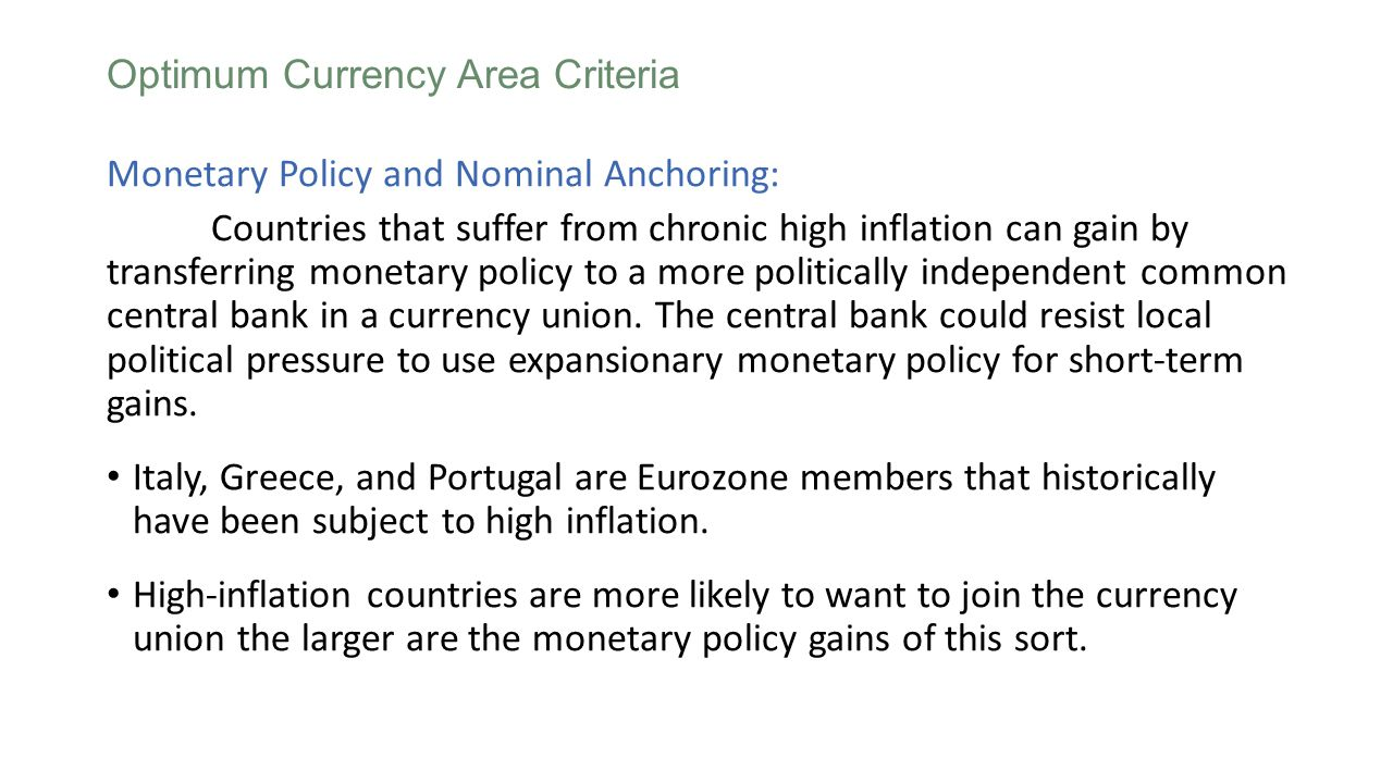 Monetary Policy and Nominal Anchoring: Countries that suffer from chronic high inflation can gain by transferring monetary policy to a more politically independent common central bank in a currency union.