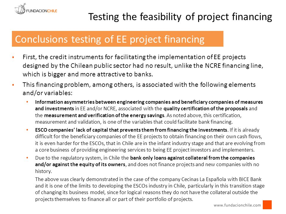  First, the credit instruments for facilitating the implementation of EE projects designed by the Chilean public sector had no result, unlike the NCR