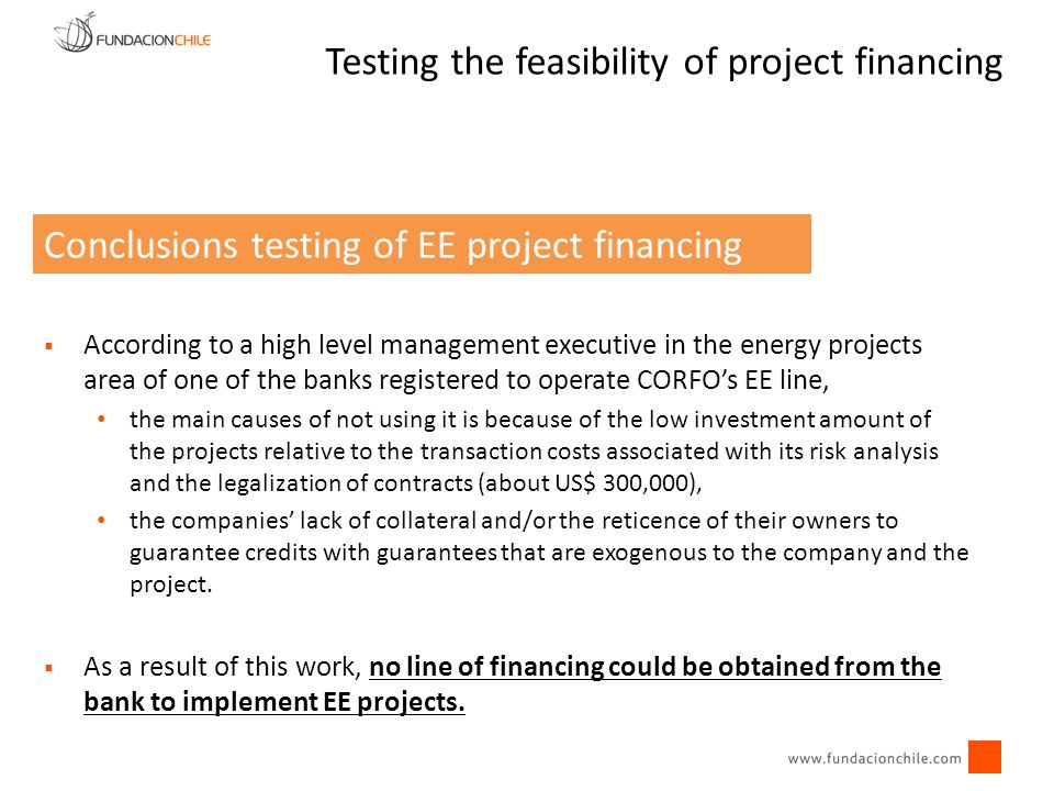  According to a high level management executive in the energy projects area of one of the banks registered to operate CORFO's EE line, the main cause