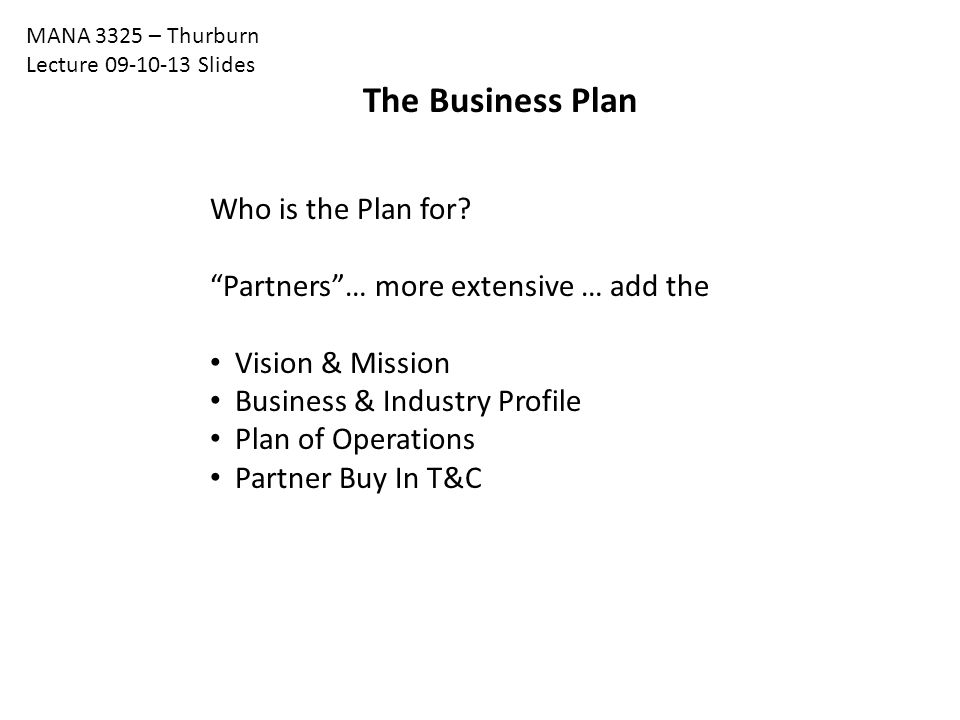 The Business Plan Who is the Plan for.