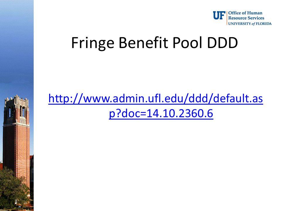 Fringe Benefit Pool DDD http://www.admin.ufl.edu/ddd/default.as p?doc=14.10.2360.6
