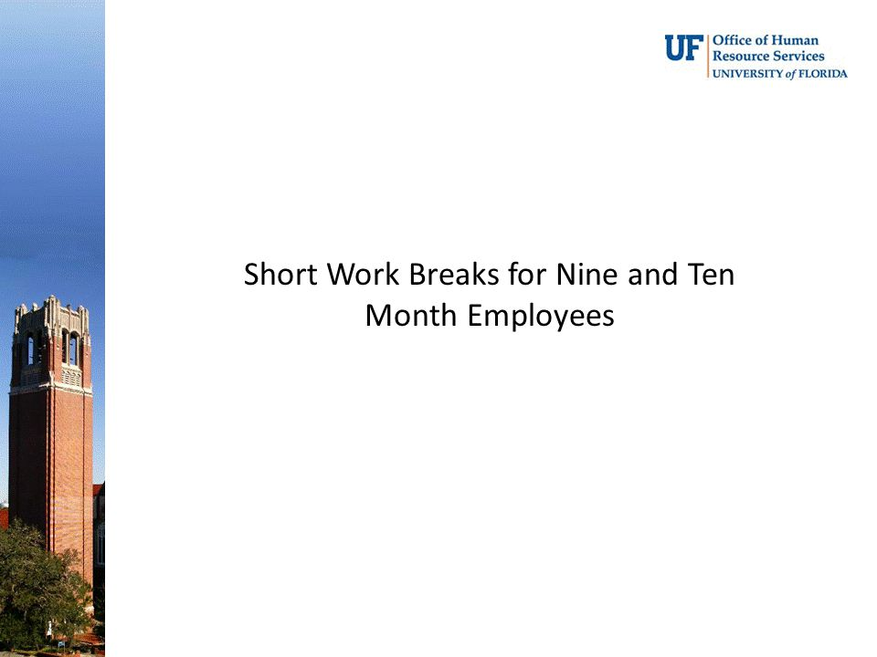 Short Work Breaks for Nine and Ten Month Employees