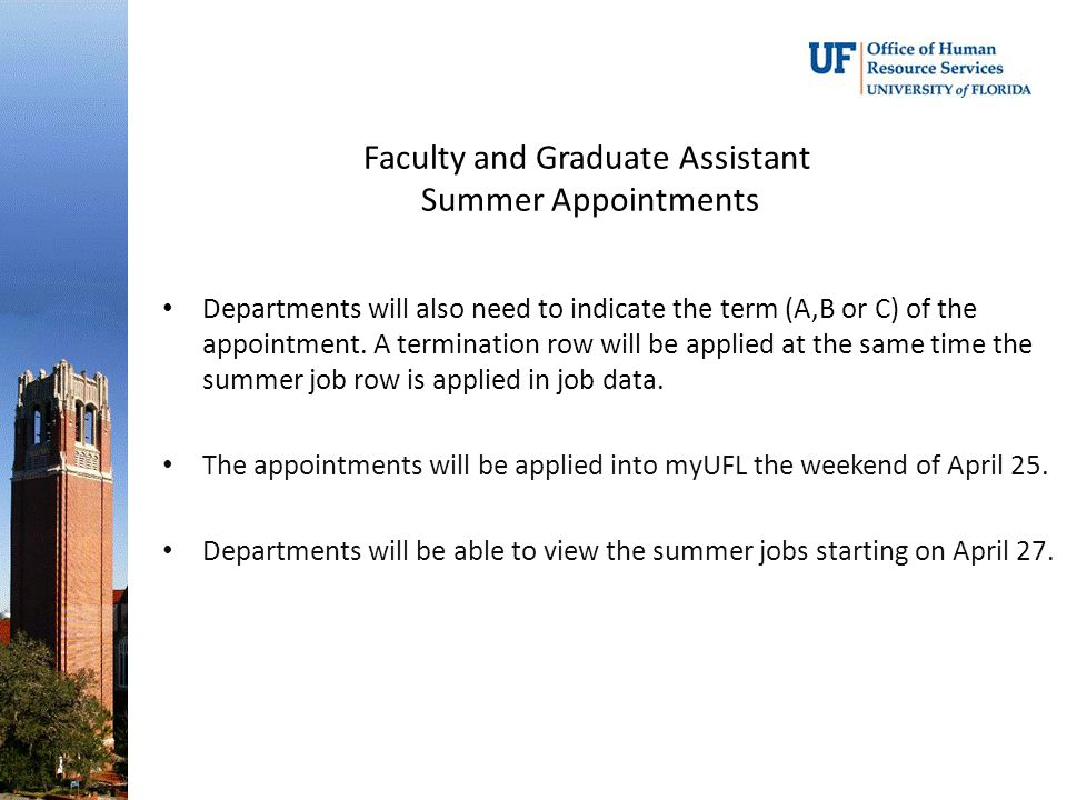 Faculty and Graduate Assistant Summer Appointments Departments will also need to indicate the term (A,B or C) of the appointment.