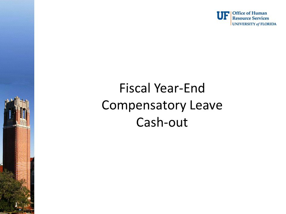 Fiscal Year-End Compensatory Leave Cash-out