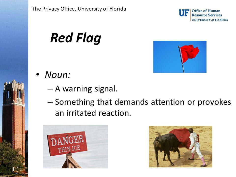Red Flag Noun: – A warning signal.