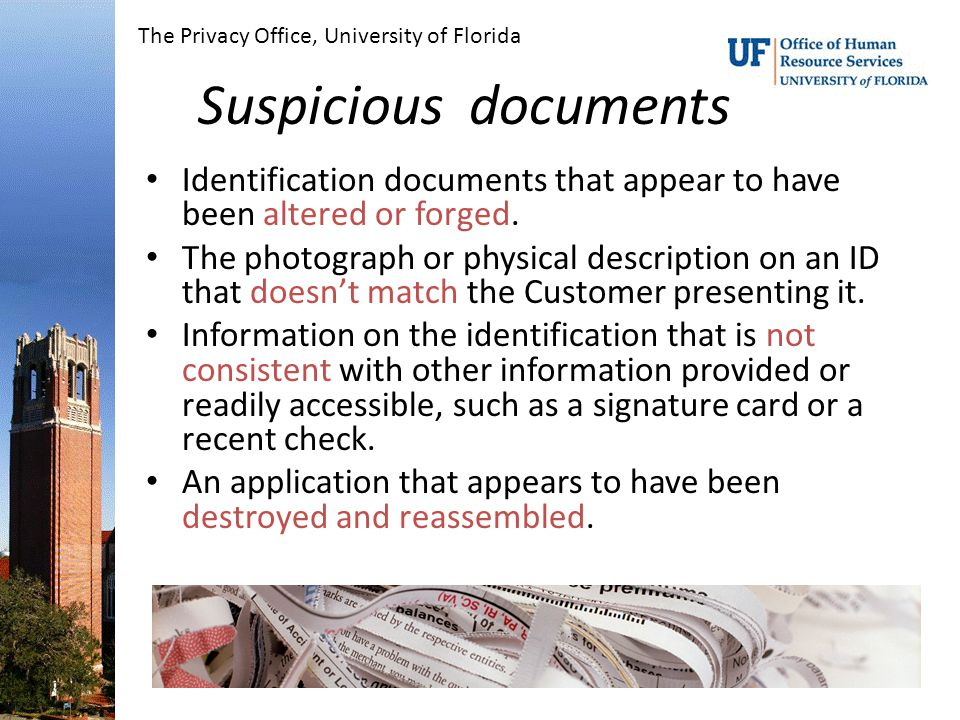 Suspicious documents Identification documents that appear to have been altered or forged.