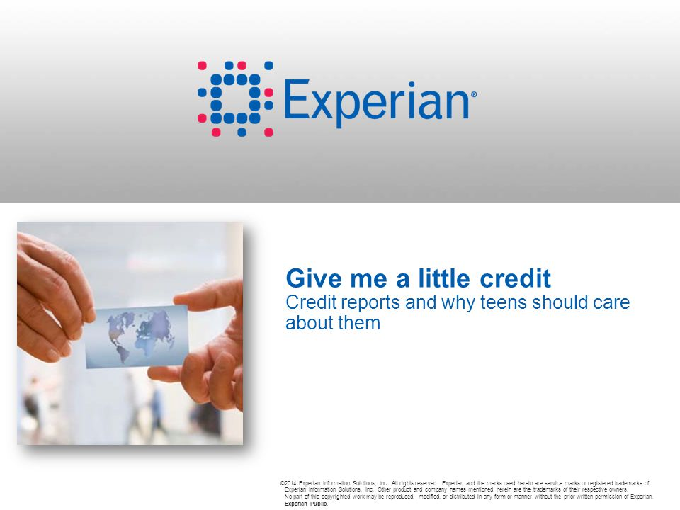 12 ©2014 Experian Information Solutions, Inc.All rights reserved.