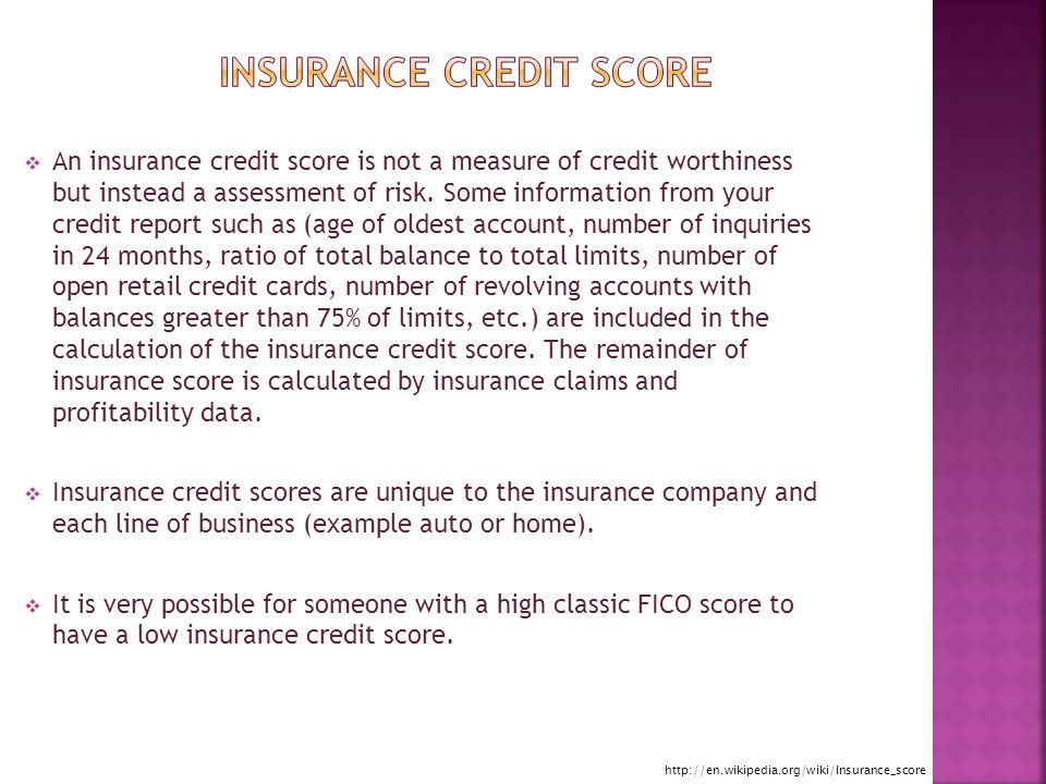  An insurance credit score is not a measure of credit worthiness but instead a assessment of risk.