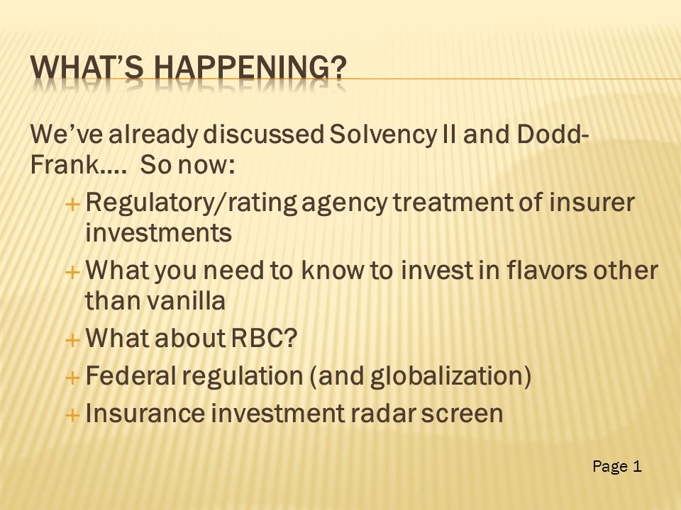 We've already discussed Solvency II and Dodd- Frank….
