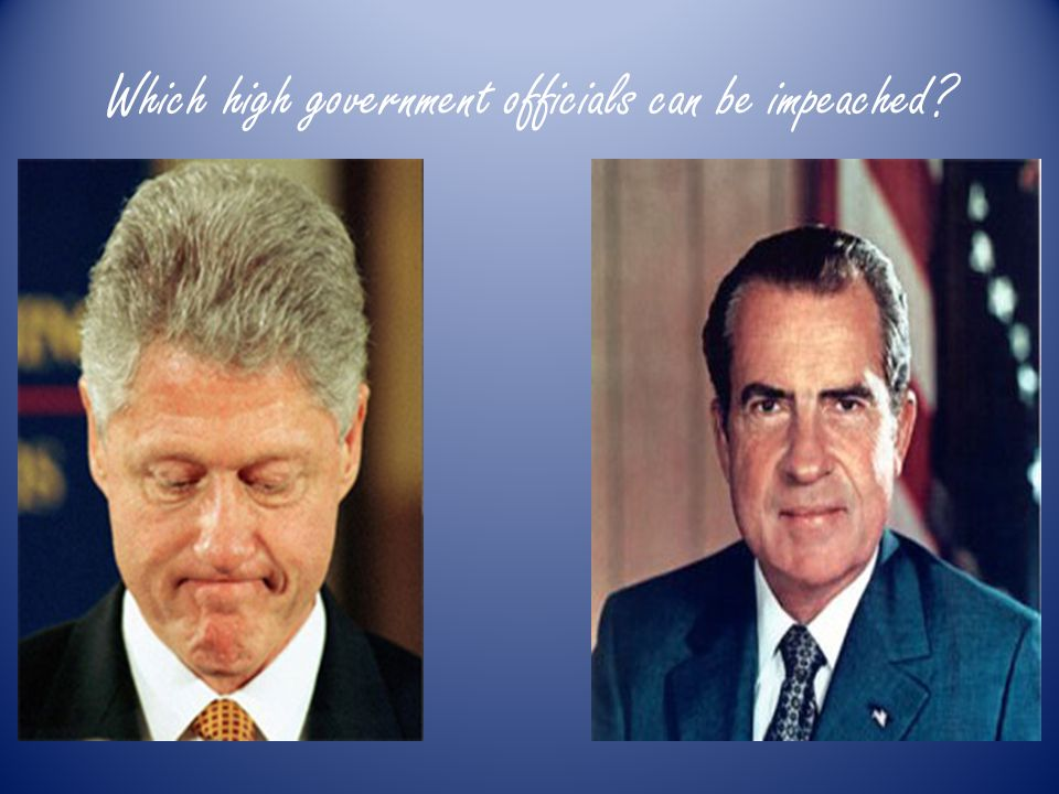 Which high government officials can be impeached