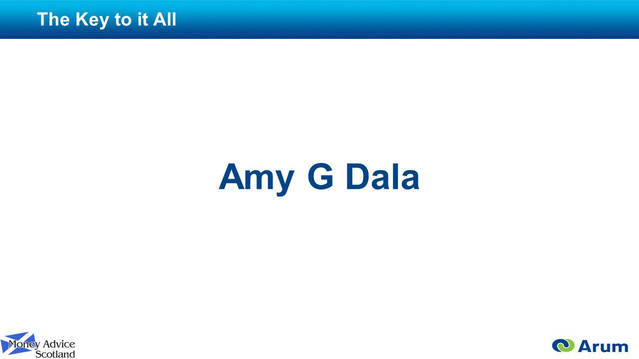 The Key to it All Amy G Dala