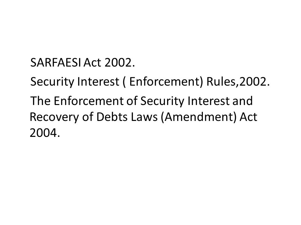 SARFAESI Act 2002.Security Interest ( Enforcement) Rules,2002.
