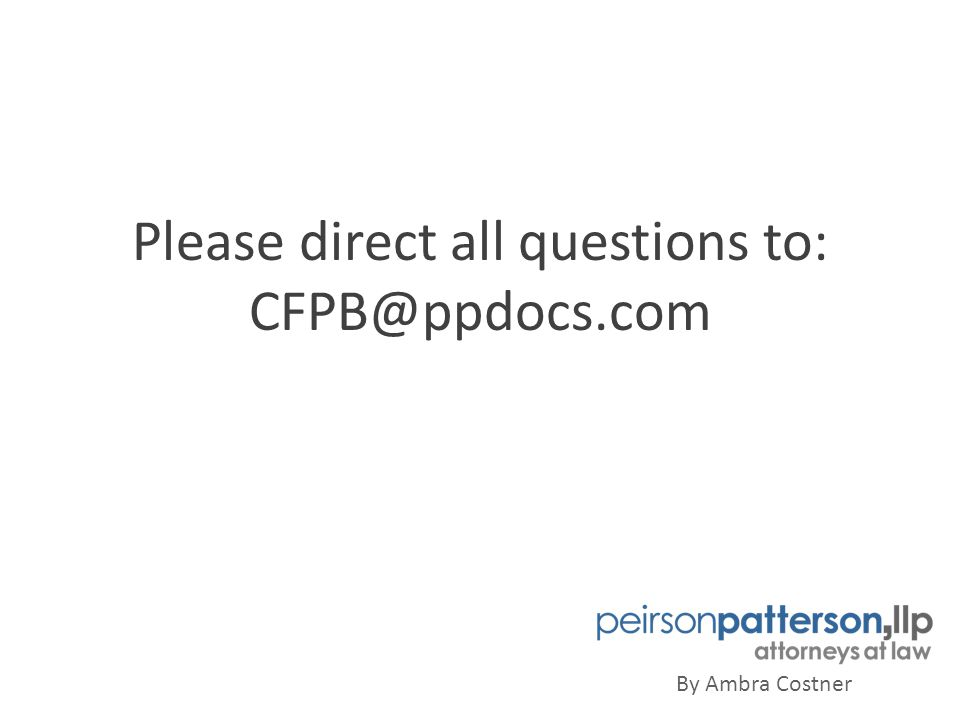 Please direct all questions to: CFPB@ppdocs.com By Ambra Costner