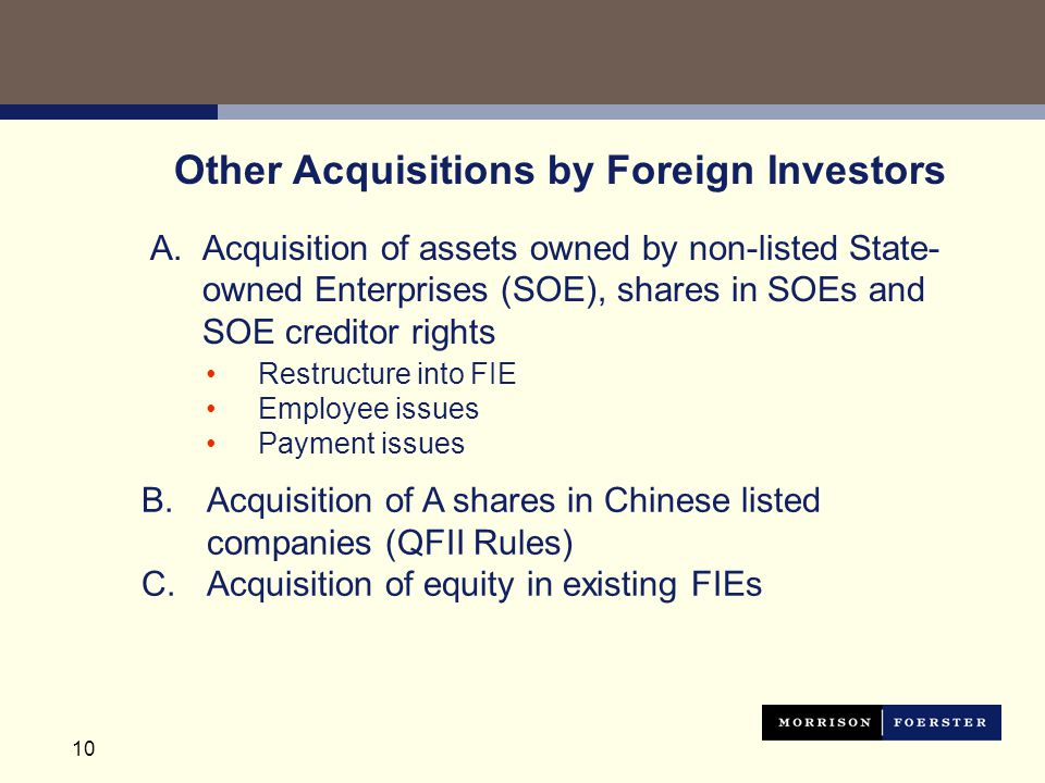 10 Restructure into FIE Employee issues Payment issues Other Acquisitions by Foreign Investors A.Acquisition of assets owned by non-listed State- owne