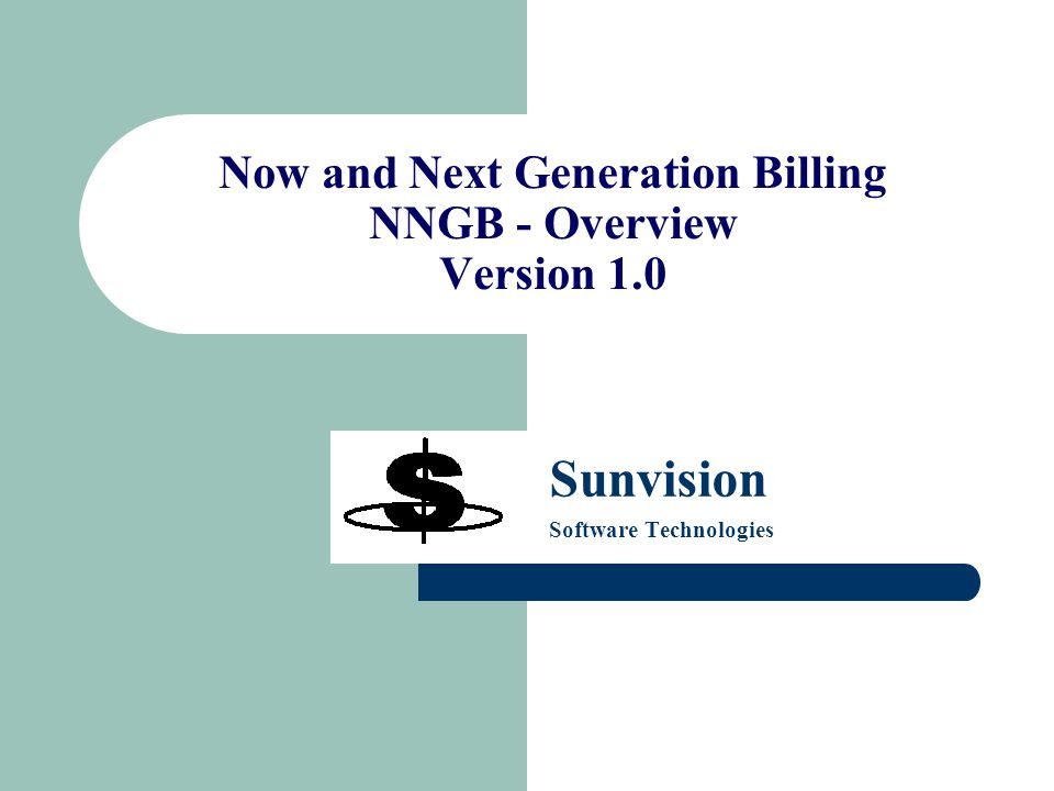 Now and Next Generation Billing NNGB - Overview Version 1.0 Sunvision Software Technologies