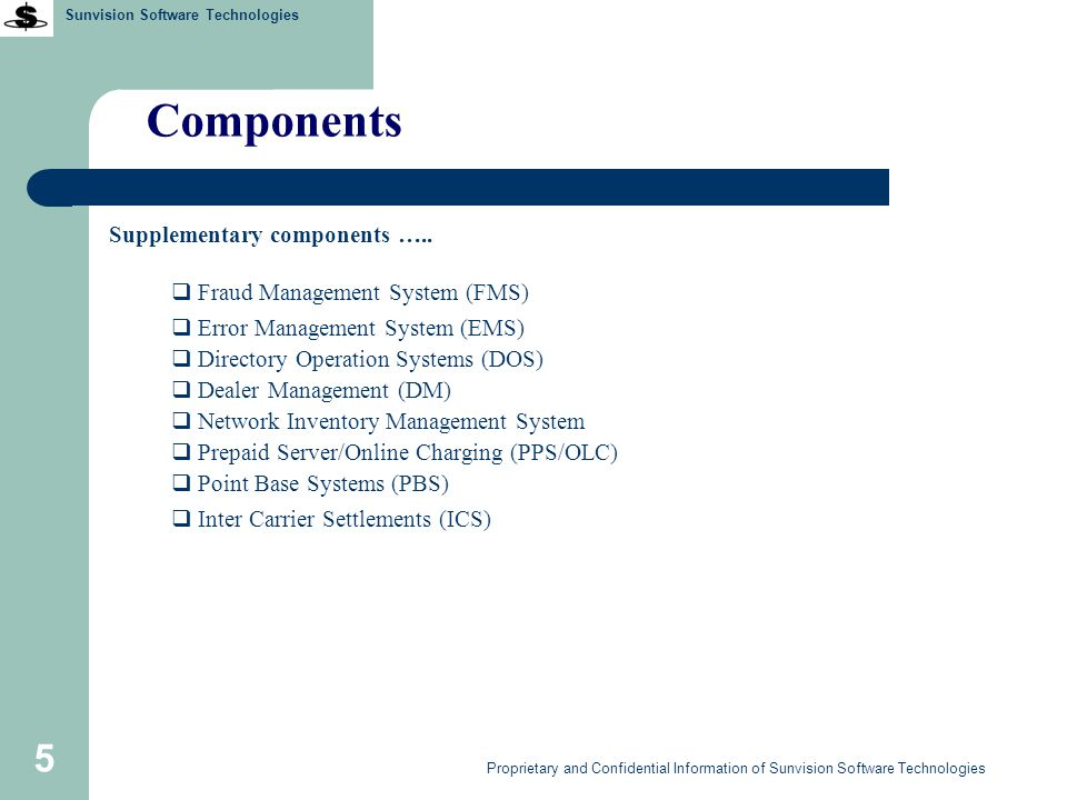 Sunvision Software Technologies 16 Proprietary and Confidential Information of Sunvision Software Technologies Fraud Management System (FMS) Flexible Detection Logic Support for high EDR volumes Unique feature of handling subscription level frauds Detection of second-time fraudsters Automatic customer profiling Adaptive/ Self-Learning functionality Reports