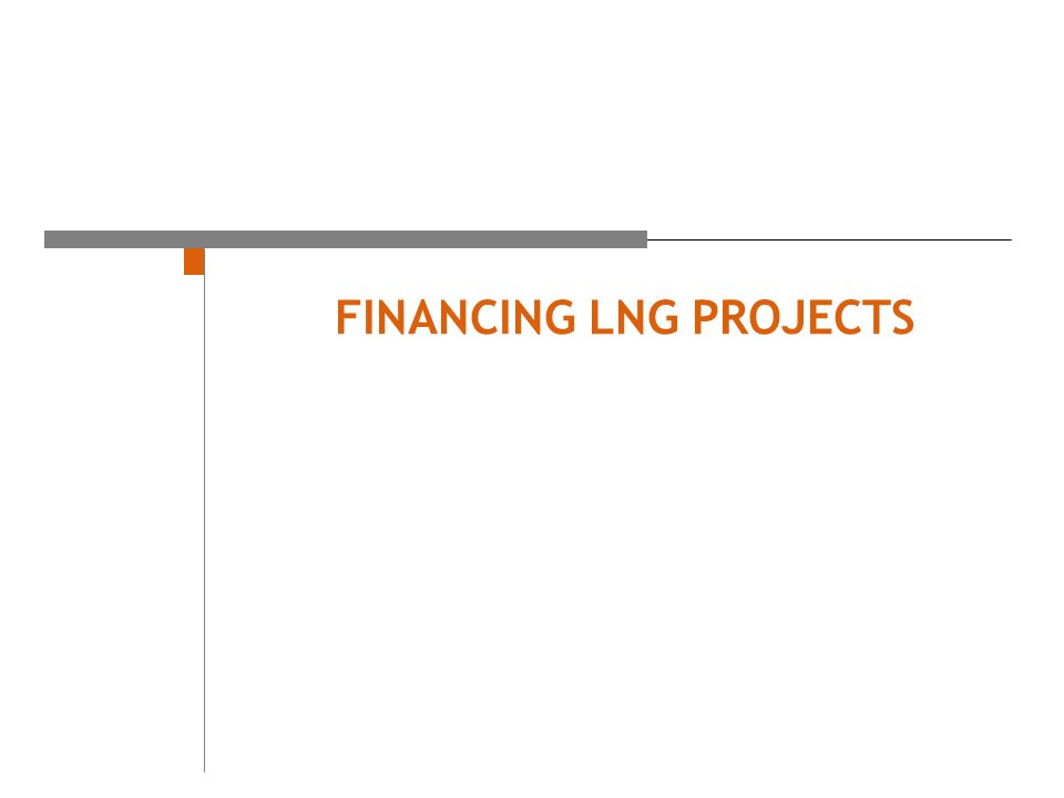 FINANCING LNG PROJECTS